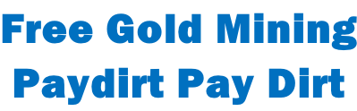 Free Gold Mining Paydirt Pay Dirt